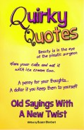 Quirky quotes old sayings with a new humor twist
